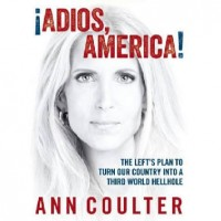 Adios America - Ann Coulter